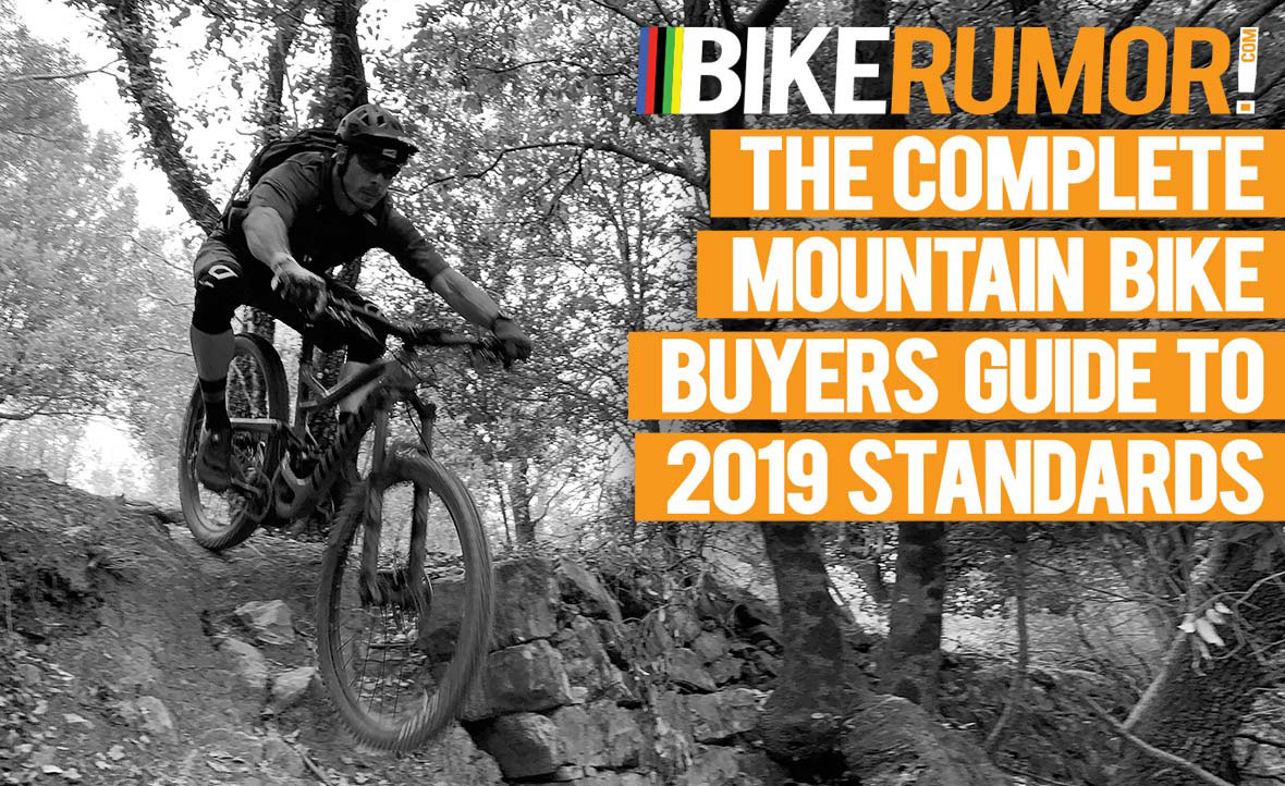 b465c7002d7 2019 Mountain Bike Standards Guide – All you need to know to buy a new bike  - Bikerumor