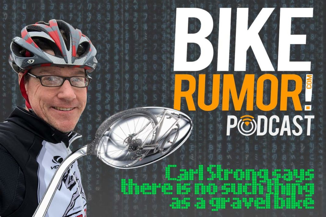 bikerumor podcast interview with carl strong explains what is the best geometry for a gravel road bike